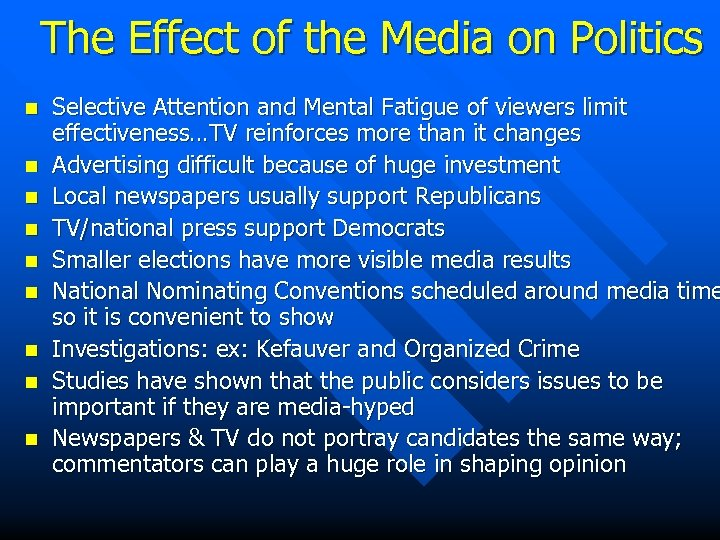 The Effect of the Media on Politics n n n n n Selective Attention