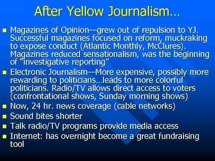 After Yellow Journalism… n n n Magazines of Opinion—grew out of repulsion to YJ.