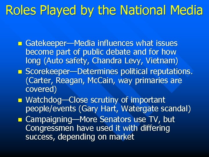 Roles Played by the National Media n n Gatekeeper—Media influences what issues become part