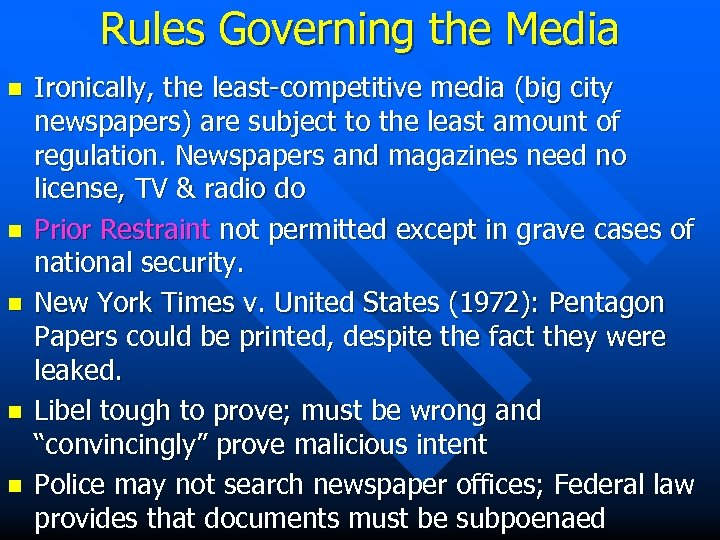 Rules Governing the Media n n n Ironically, the least-competitive media (big city newspapers)