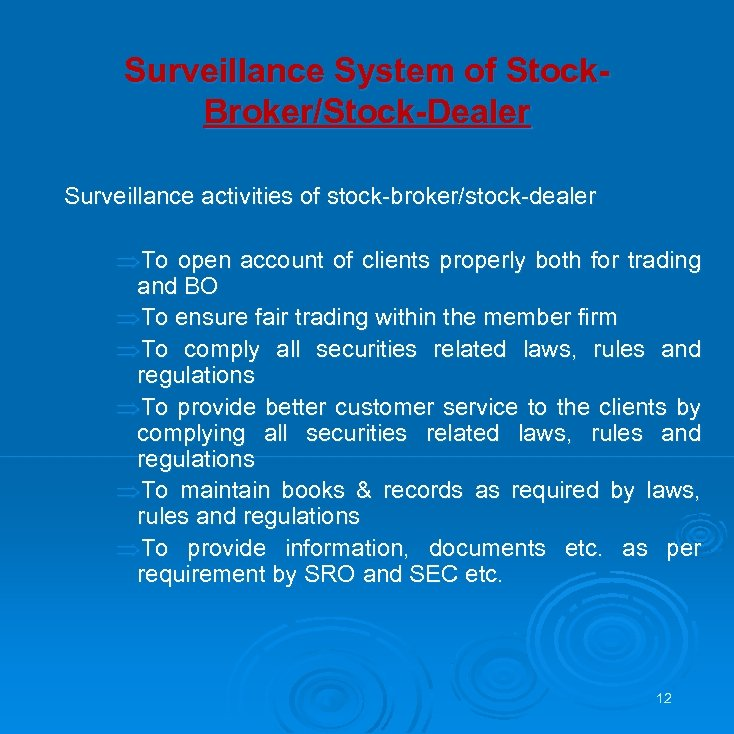 Surveillance System of Stock. Broker/Stock-Dealer Surveillance activities of stock-broker/stock-dealer ÞTo open account of clients