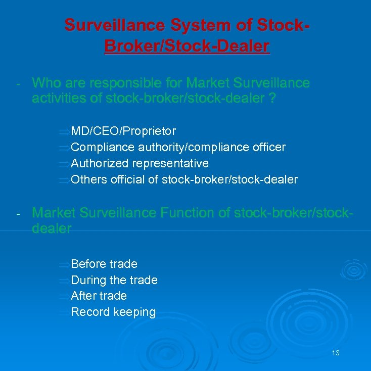 Surveillance System of Stock. Broker/Stock-Dealer - Who are responsible for Market Surveillance activities of