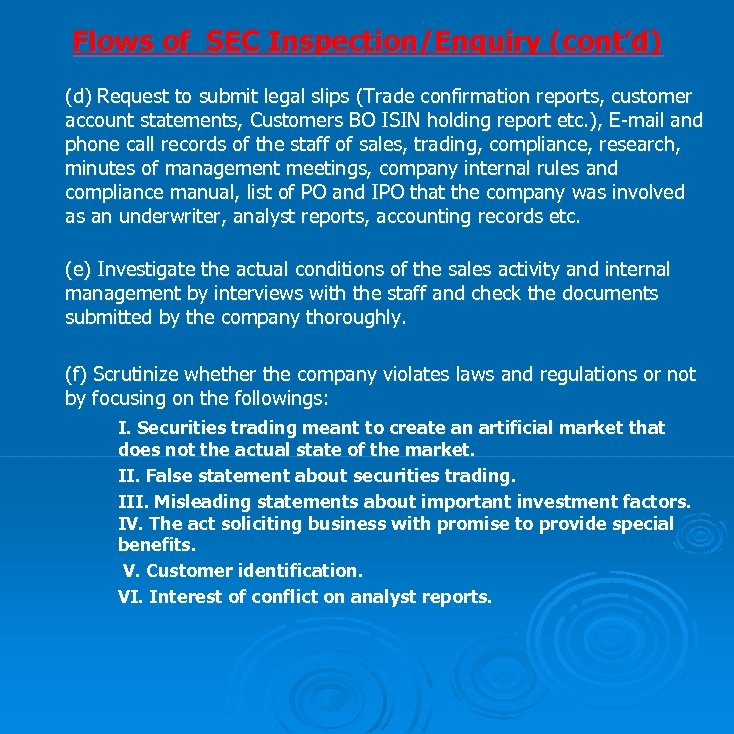 Flows of SEC Inspection/Enquiry (cont'd) (d) Request to submit legal slips (Trade confirmation reports,