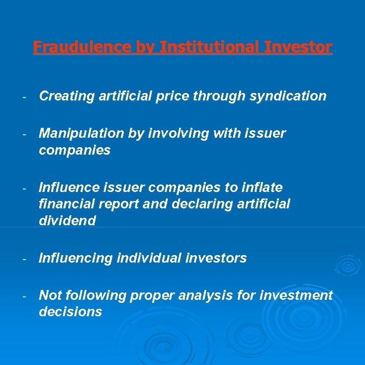 Fraudulence by Institutional Investor - Creating artificial price through syndication - Manipulation by involving