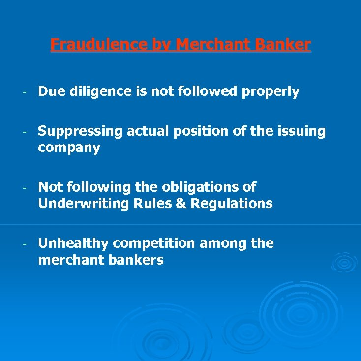 Fraudulence by Merchant Banker - Due diligence is not followed properly - Suppressing actual