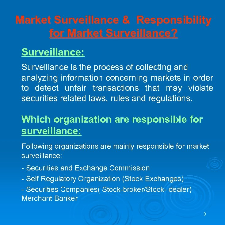 Market Surveillance & Responsibility for Market Surveillance? Surveillance: Surveillance is the process of collecting