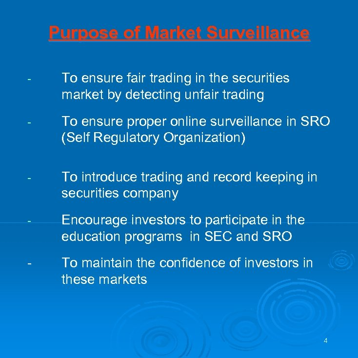 Purpose of Market Surveillance - To ensure fair trading in the securities market by