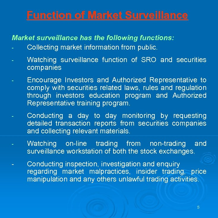 Function of Market Surveillance Market surveillance has the following functions: Collecting market information from