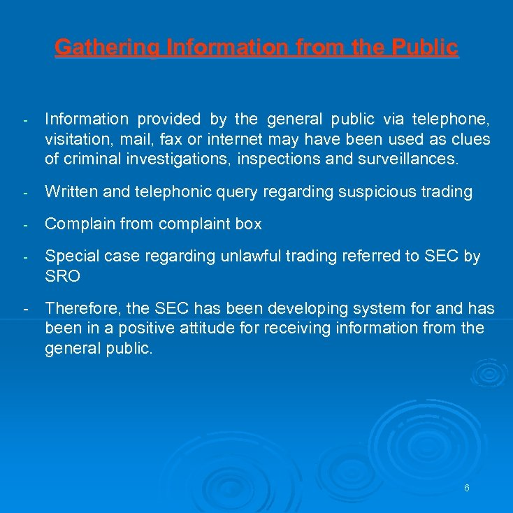 Gathering Information from the Public - Information provided by the general public via telephone,