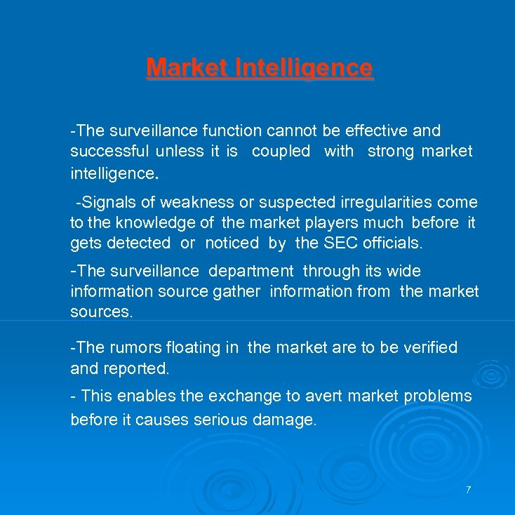 Market Intelligence -The surveillance function cannot be effective and successful unless it is coupled