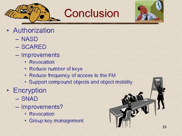 Conclusion • Authorization – NASD – SCARED – Improvements • • Revocation Reduce number