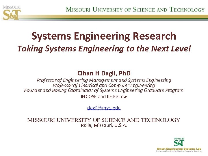 Systems Engineering Research Taking Systems Engineering to the Next Level Cihan H Dagli, Ph.