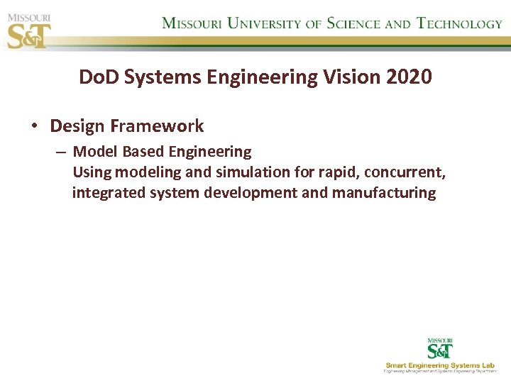 Do. D Systems Engineering Vision 2020 • Design Framework – Model Based Engineering Using