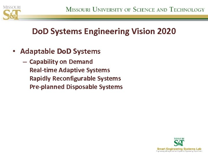 Do. D Systems Engineering Vision 2020 • Adaptable Do. D Systems – Capability on