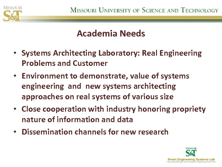 Academia Needs • Systems Architecting Laboratory: Real Engineering Problems and Customer • Environment to