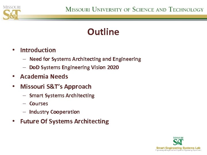 Outline • Introduction – Need for Systems Architecting and Engineering – Do. D Systems