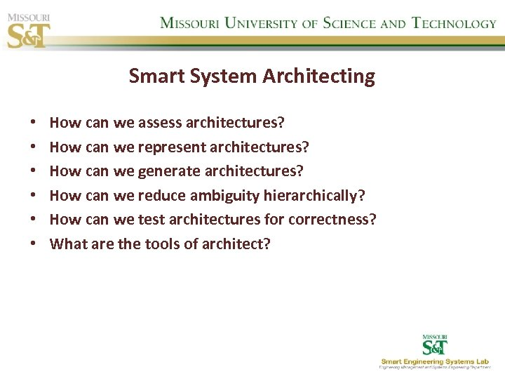 Smart System Architecting • • • How can we assess architectures? How can we