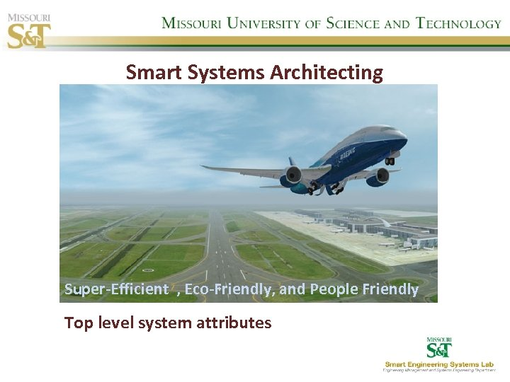 Smart Systems Architecting Super-Efficient , Eco-Friendly, and People Friendly Top level system attributes