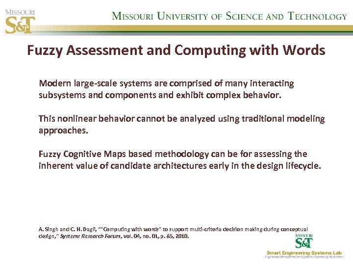 Fuzzy Assessment and Computing with Words Modern large-scale systems are comprised of many interacting