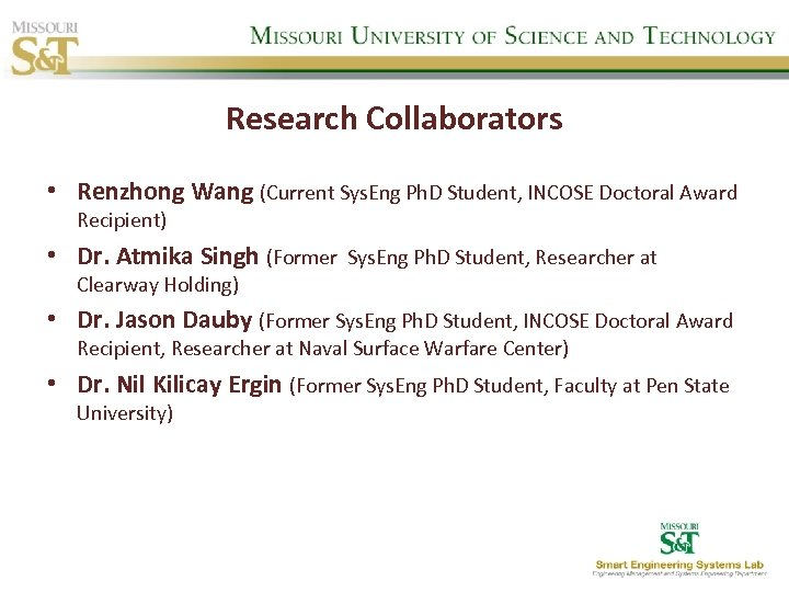 Research Collaborators • Renzhong Wang (Current Sys. Eng Ph. D Student, INCOSE Doctoral Award