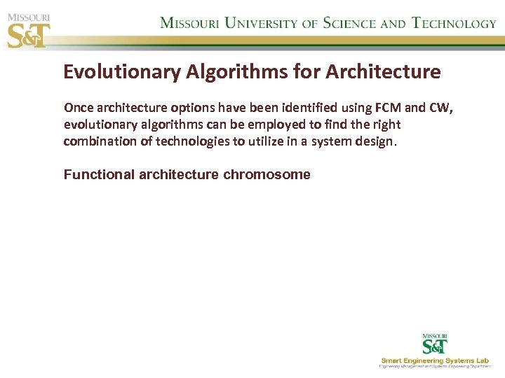 Evolutionary Algorithms for Architecture Once architecture options have been identified using FCM and CW,