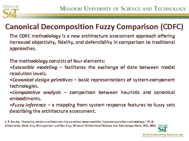Canonical Decomposition Fuzzy Comparison (CDFC) The CDFC methodology is a new architecture assessment approach