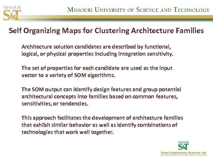 Self Organizing Maps for Clustering Architecture Families Architecture solution candidates are described by functional,