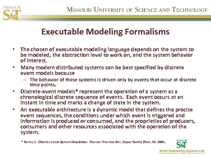 Executable Modeling Formalisms • The chosen of executable modeling language depends on the system