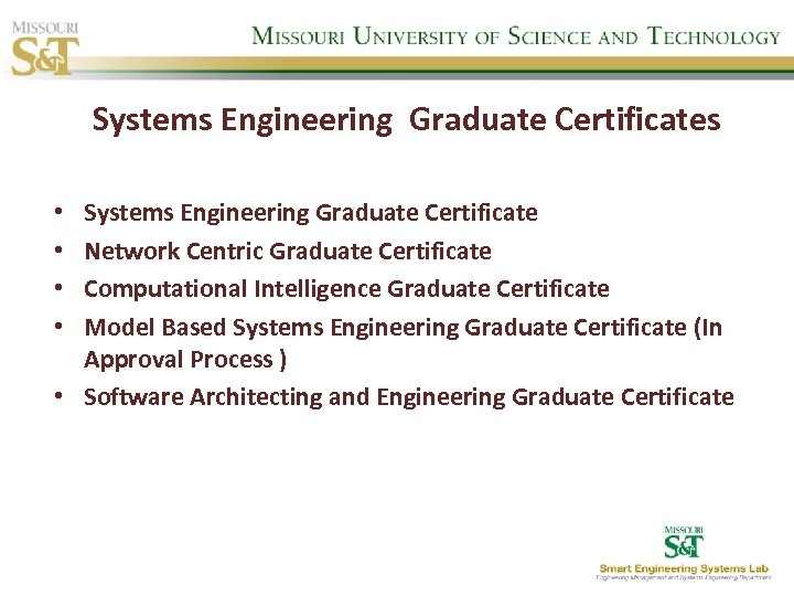 Systems Engineering Graduate Certificates Systems Engineering Graduate Certificate Network Centric Graduate Certificate Computational Intelligence