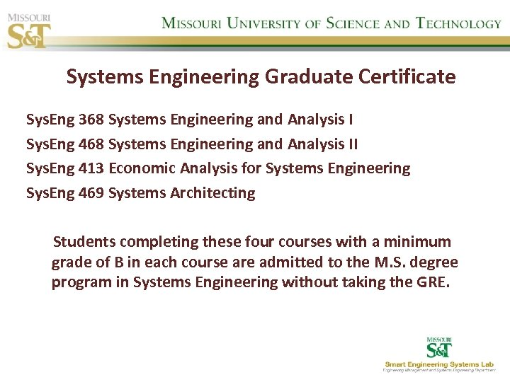 Systems Engineering Graduate Certificate Sys. Eng 368 Systems Engineering and Analysis I Sys. Eng