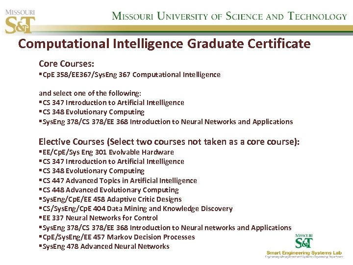 Computational Intelligence Graduate Certificate Core Courses: §Cp. E 358/EE 367/Sys. Eng 367 Computational Intelligence