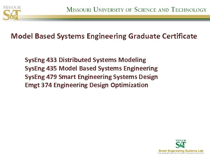 Model Based Systems Engineering Graduate Certificate Sys. Eng 433 Distributed Systems Modeling Sys. Eng