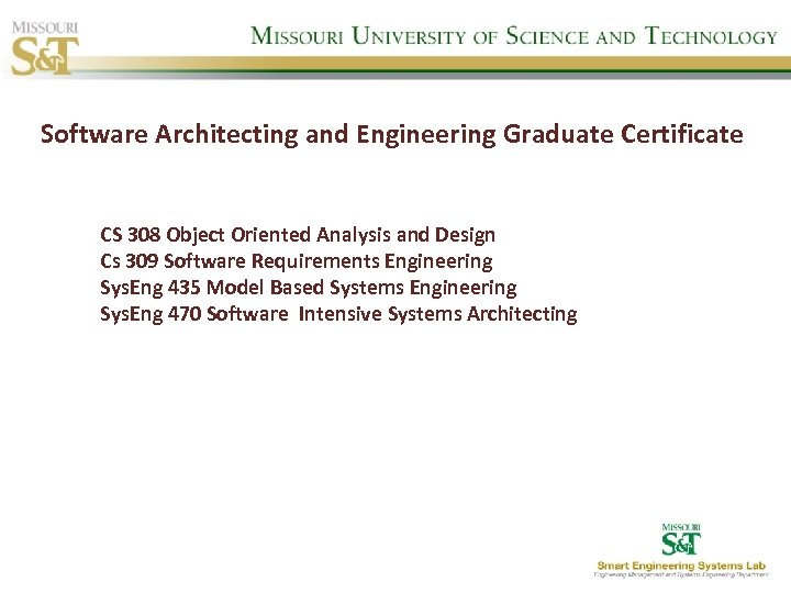 Software Architecting and Engineering Graduate Certificate CS 308 Object Oriented Analysis and Design Cs