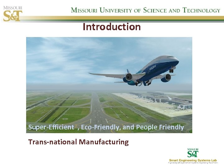 Introduction Super-Efficient , Eco-Friendly, and People Friendly Trans-national Manufacturing