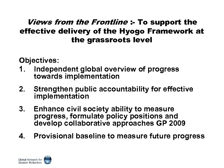 Views from the Frontline : - To support the effective delivery of the Hyogo