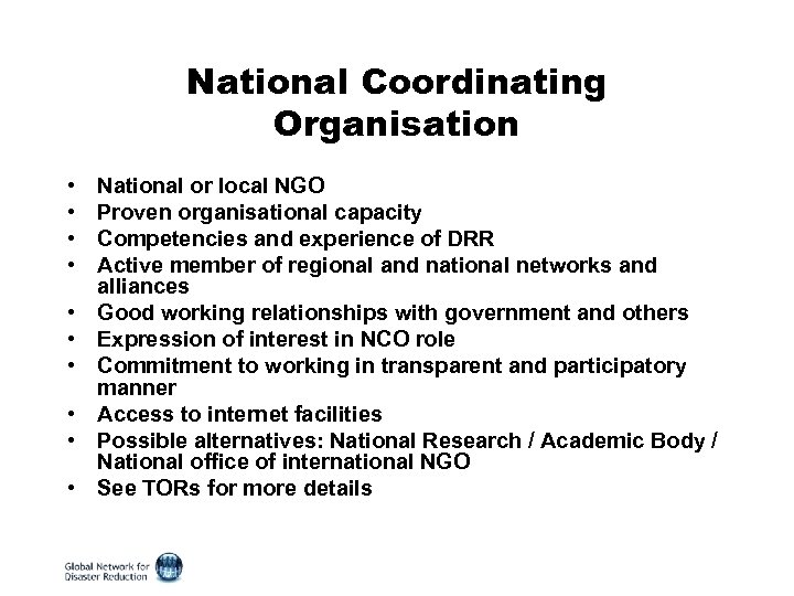 National Coordinating Organisation • • • , National or local NGO Proven organisational capacity