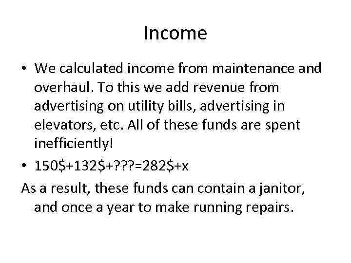 Income • We calculated income from maintenance and overhaul. To this we add revenue