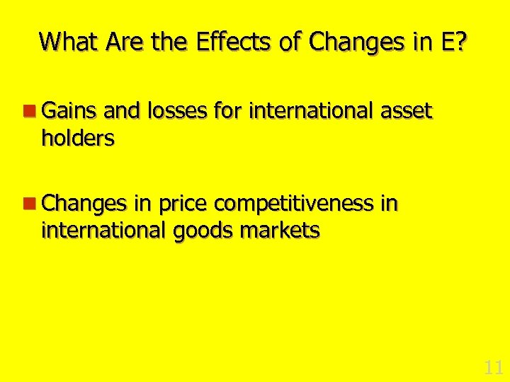 What Are the Effects of Changes in E? n Gains and losses for international