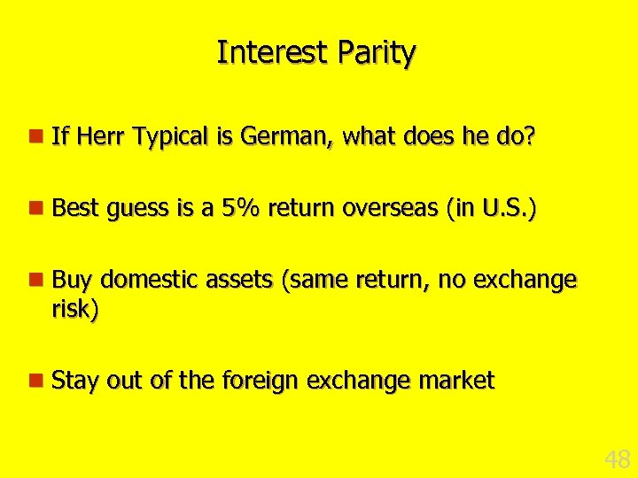 Interest Parity n If Herr Typical is German, what does he do? n Best