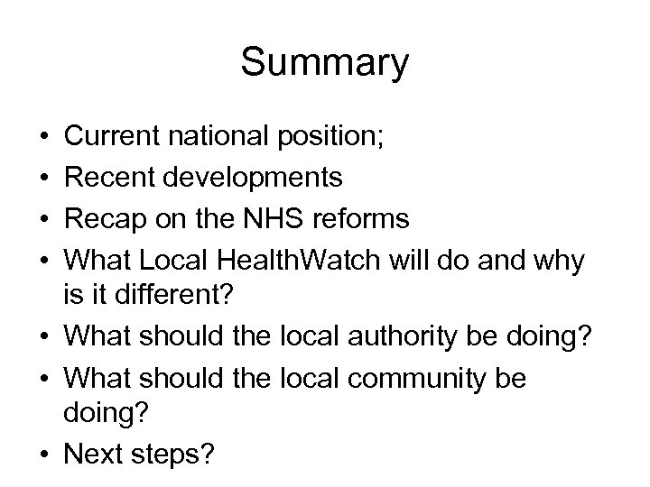 Summary • • Current national position; Recent developments Recap on the NHS reforms What