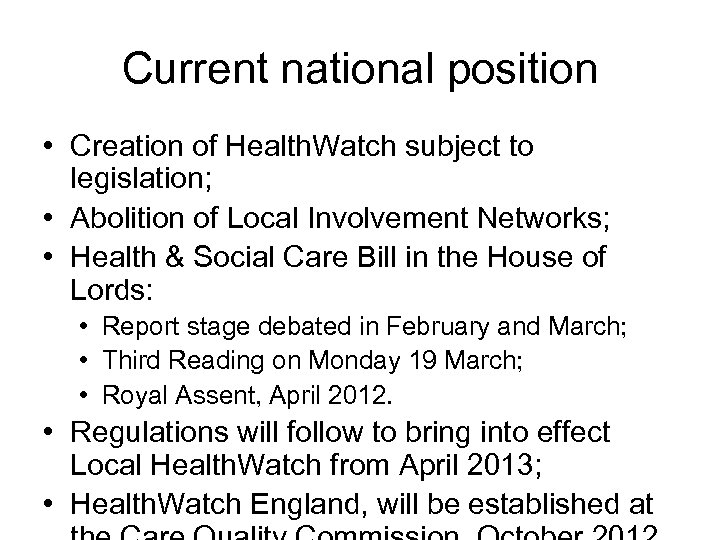 Current national position • Creation of Health. Watch subject to legislation; • Abolition of