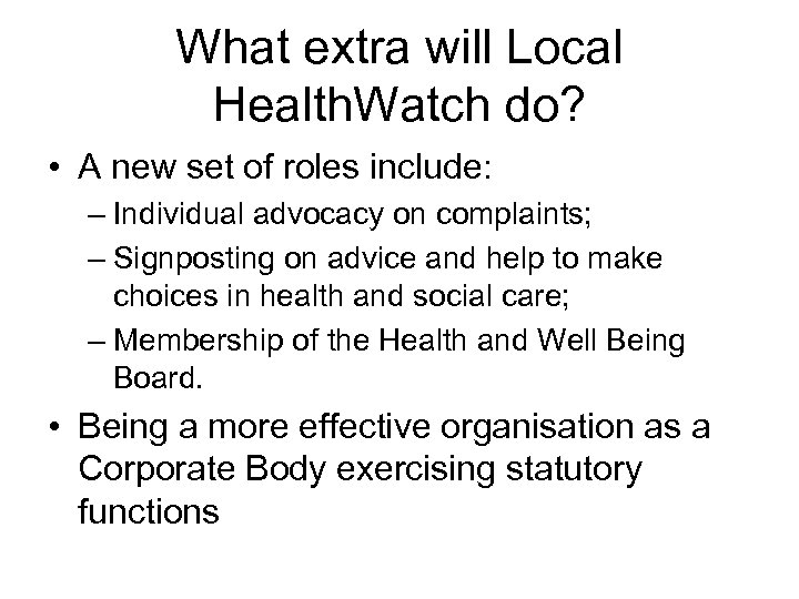What extra will Local Health. Watch do? • A new set of roles include: