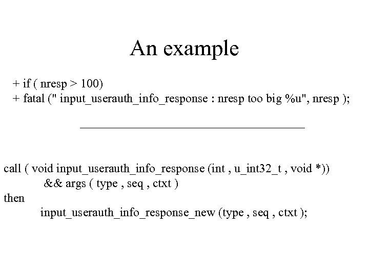 An example + if ( nresp > 100) + fatal (
