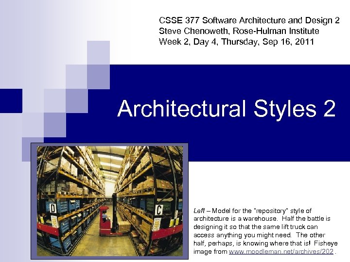 CSSE 377 Software Architecture and Design 2 Steve Chenoweth, Rose-Hulman Institute Week 2, Day