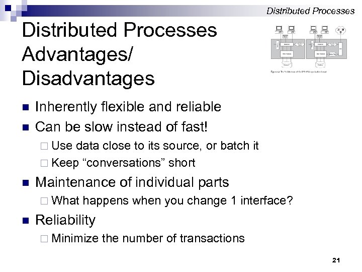 Distributed Processes Advantages/ Disadvantages n n Inherently flexible and reliable Can be slow instead