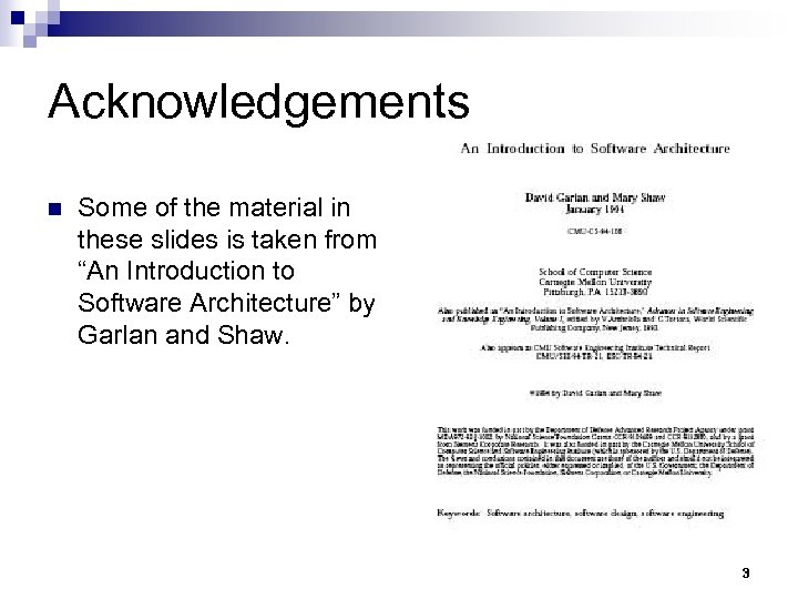 """Acknowledgements n Some of the material in these slides is taken from """"An Introduction"""