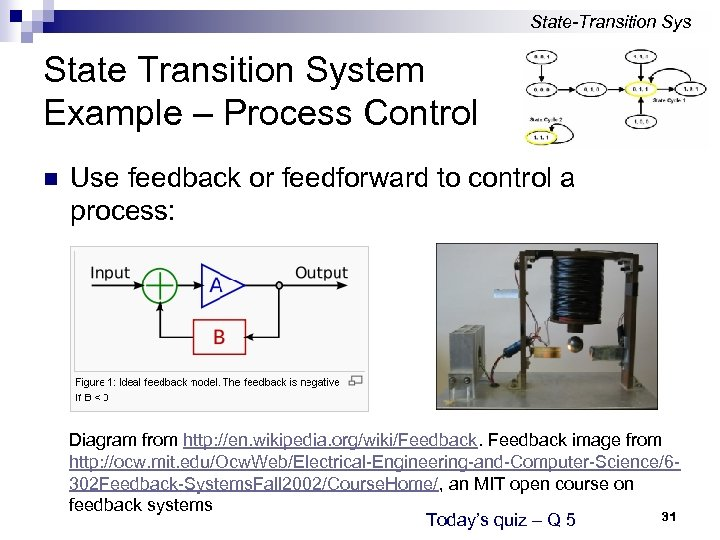 State-Transition Sys State Transition System Example – Process Control n Use feedback or feedforward