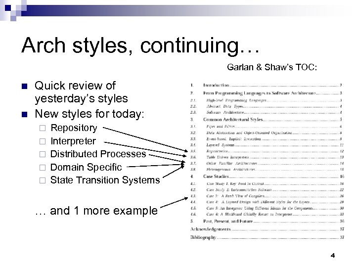 Arch styles, continuing… Garlan & Shaw's TOC: n n Quick review of yesterday's styles