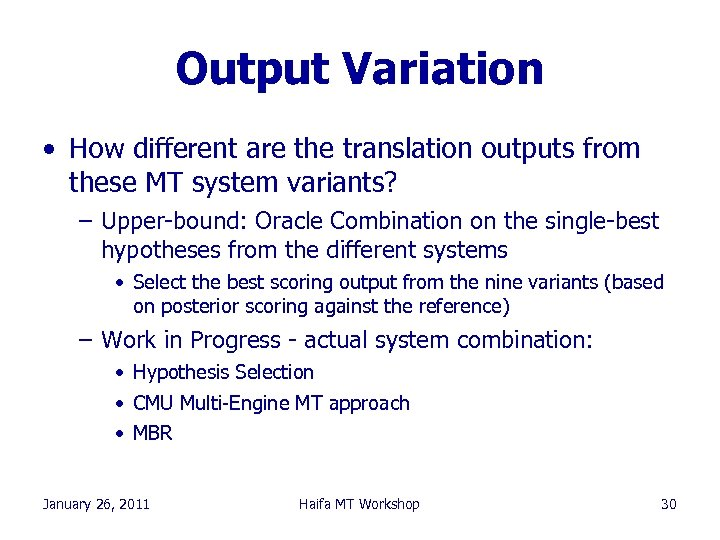 Output Variation • How different are the translation outputs from these MT system variants?