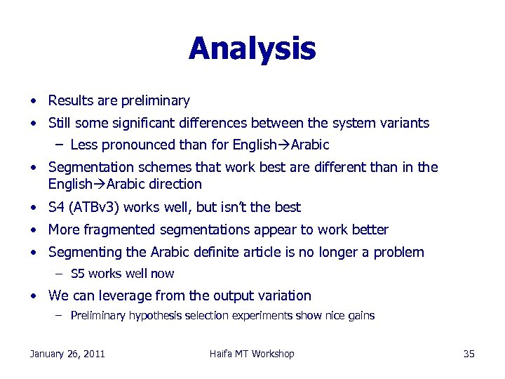 Analysis • Results are preliminary • Still some significant differences between the system variants